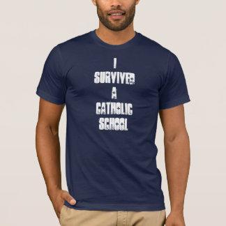 Ich überlebte eine katholische Schule T-Shirt