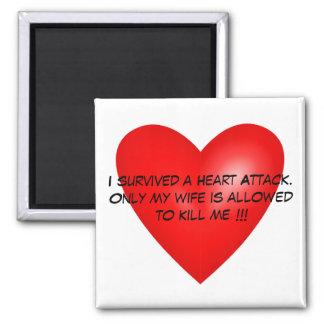 Ich überlebte einen Herzinfarkt Quadratischer Magnet