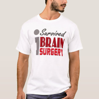 Ich überlebte Gehirn-Operations-Shirt T-Shirt