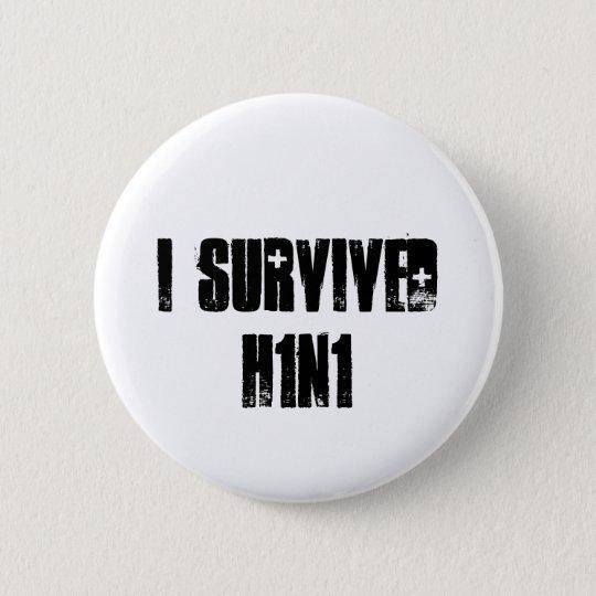 Ich überlebte H1N1 Runder Button 5,1 Cm