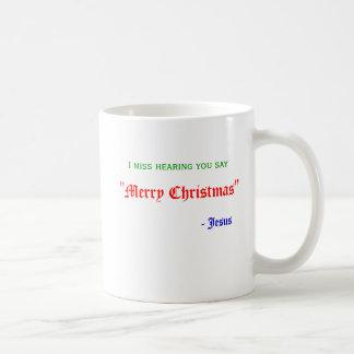 """Ich verfehle zu hören, dass Sie, """"frohe Weihnachte Kaffeetassen"""