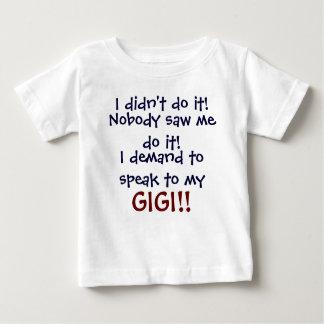 Ich verlange, mit meinem GIGI zu sprechen! Baby T-shirt