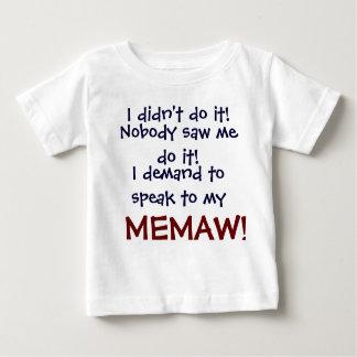 Ich verlange, mit meinem MEMA zu sprechen! Der Baby T-shirt
