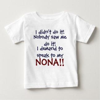 Ich verlange, mit meinen NONA zu sprechen! Baby T-shirt