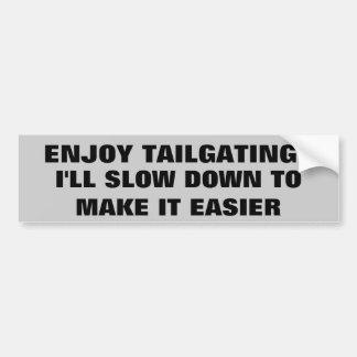 Ich verlangsame, um Tailgating einfacher zu machen Autoaufkleber