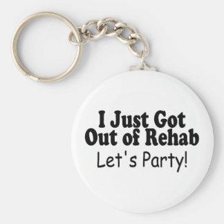 Ich verließ gerade eine Rehabilitation lasse Party Standard Runder Schlüsselanhänger