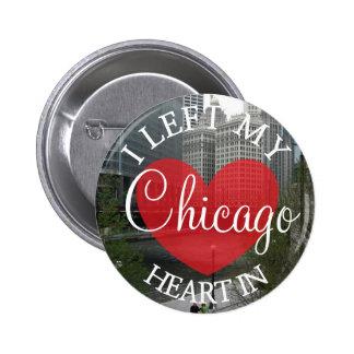 Ich verließ mein Herz in Chicago-Knopf Runder Button 5,7 Cm