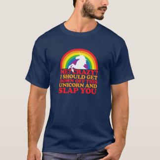 Ich? Verrückt? T-Shirt