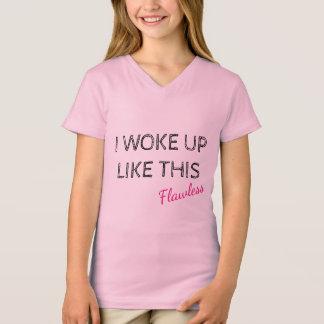 Ich wachte fehlerloses so auf T-Shirt