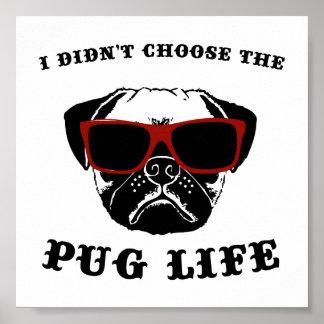 Ich wählte nicht den Mops-Leben-coolen Hund Poster