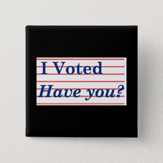 Ich wählte! quadratischer button 5,1 cm