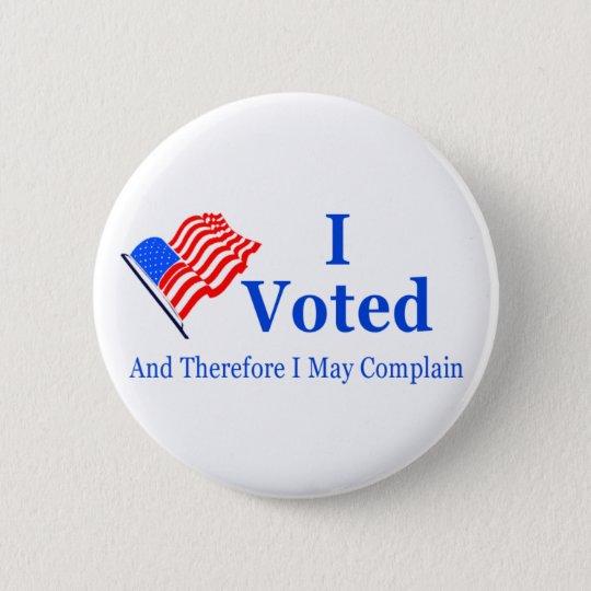 Ich wählte und deshalb kann ich mich beschweren runder button 5,7 cm