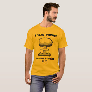 ICH WAR DORT!  2017 nuklearer Holocaust Gedenk T-Shirt