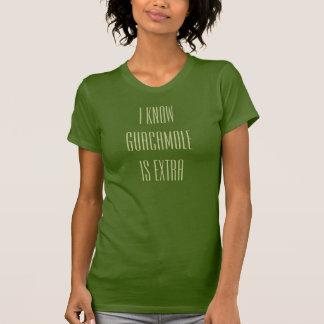 ich weiß, dass Guacamole Extra ist T-Shirt