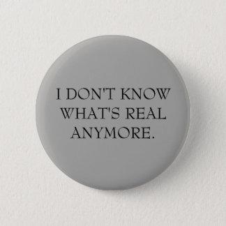 """""""Ich weiß nicht, was wirkliche mehr"""" Knöpfe ist Runder Button 5,1 Cm"""