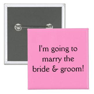 Ich werde die Braut u. den Bräutigam heiraten! Quadratischer Button 5,1 Cm