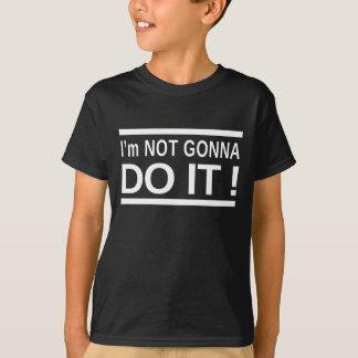 """""""Ich werde nicht es tun"""" scherzte Hanes TAGLESS® T T-Shirt"""