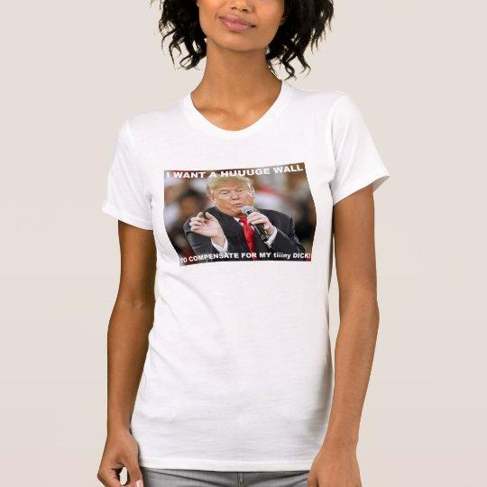 Ich will ENORME WAND, um mein kleines zu T-Shirt