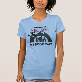 Ich will gerade, um mein Buch-Höhlen-T-Stück T-Shirt