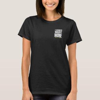 Ich will MEHR! T-Shirt