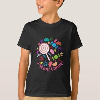 Ich will Süßigkeit T-Shirt