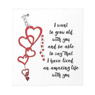 Ich will, um mit Ihnen alt zu wachsen Notizblock