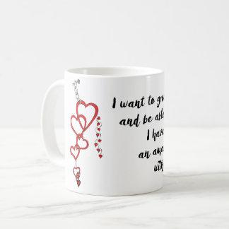Ich will, um mit Ihnen alt zu wachsen Tasse