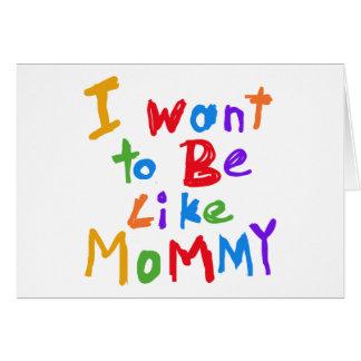 Ich will, um wie Mama-T - Shirts und Geschenke zu Karte