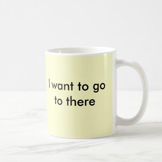 Ich will, um zu dort zu gehen kaffeetasse