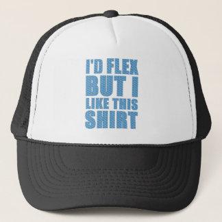 Ich würde biegen, aber ich mag dieses Shirt Truckerkappe