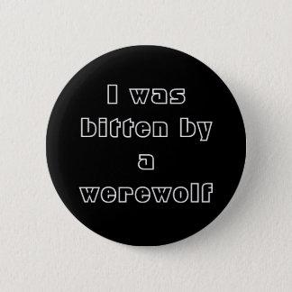 Ich wurde durch einen Werewolf gebissen Runder Button 5,7 Cm