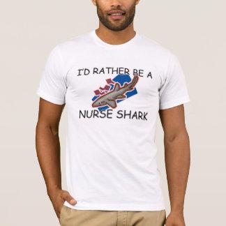 Ich würde eher ein Krankenschwester-Haifisch sein T-Shirt