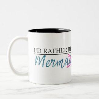 Ich würde eher ein Meerjungfrau-Trinkbehälter sein Zweifarbige Tasse