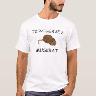 Ich würde eher eine Bisamratte sein T-Shirt
