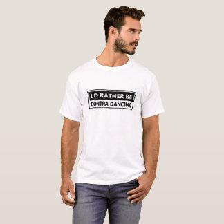 Ich würde eher gegen Tanzen sein T-Shirt