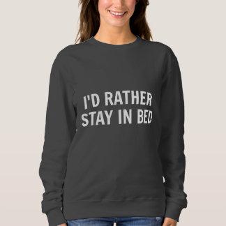 Ich würde eher im Bett-Sweatshirt bleiben Sweatshirt