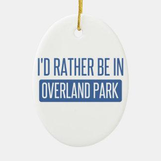 Ich würde eher im Überlandpark sein Keramik Ornament