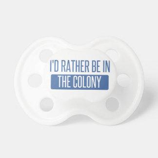 Ich würde eher in der Kolonie sein Schnuller