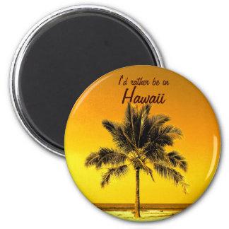 Ich würde eher in Hawaii sein Runder Magnet 5,7 Cm