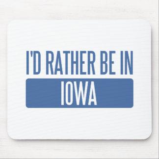 Ich würde eher in Iowa sein Mousepads