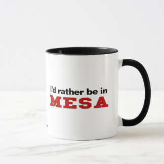 Ich würde eher in MESA sein Tasse