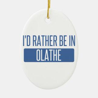 Ich würde eher in Olathe sein Keramik Ornament