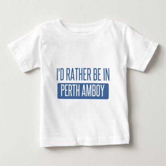 Ich würde eher in Perth Amboy sein Baby T-shirt