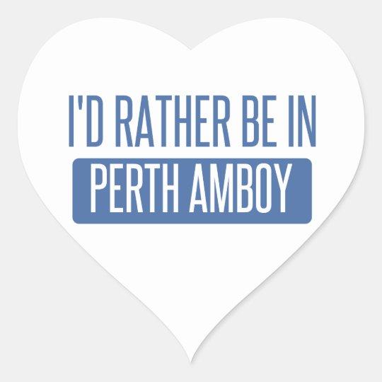 Ich würde eher in Perth Amboy sein Herz-Aufkleber