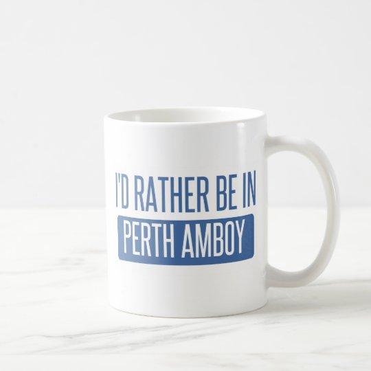 Ich würde eher in Perth Amboy sein Tasse