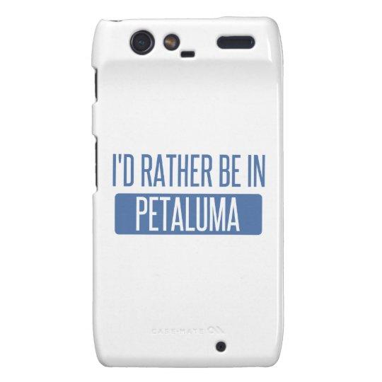 Ich würde eher in Petaluma sein Droid RAZR Cover