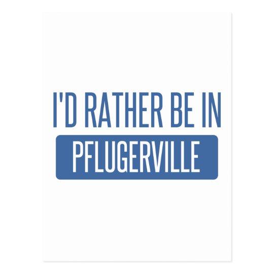 Ich würde eher in Pflugerville sein Postkarte