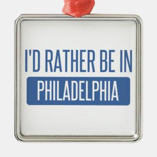 Ich würde eher in Philadelphia sein Quadratisches Silberfarbenes Ornament