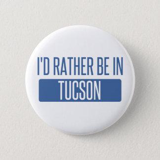 Ich würde eher in Tucson sein Runder Button 5,1 Cm