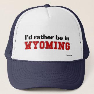 Ich würde eher in Wyoming sein Truckerkappe